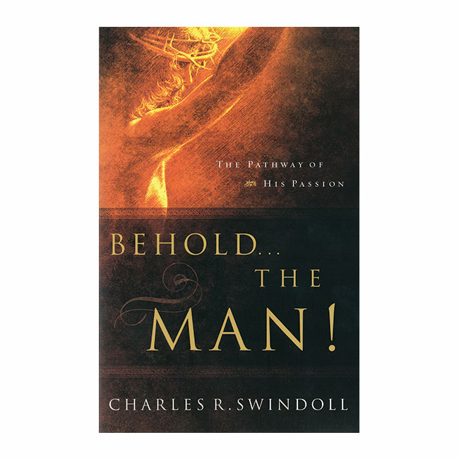 BEHOLD. . . THE MAN: The Pathway of His Passion, paperback book