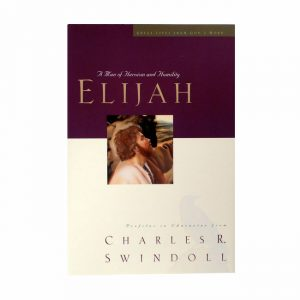 ELIJAH: A MAN OF HEROISM AND HUMILITY, paperback book