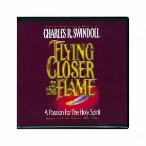 FLYING CLOSER TO THE FLAME: A Passion for the Holy Spirit, CD Series