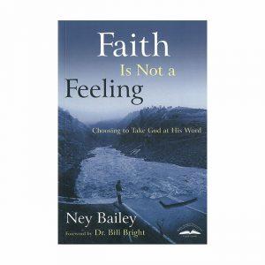 FAITH IS NOT A FEELING by Ney Bailey
