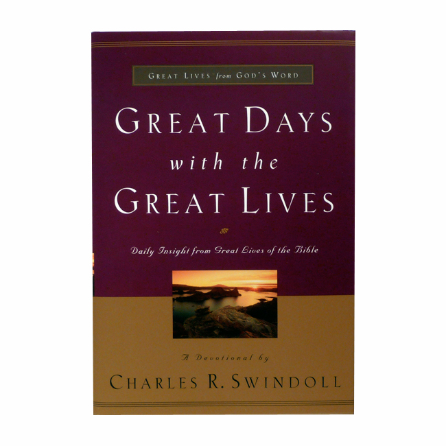 GREAT DAYS WITH THE GREAT LIVES: Daily Insight from Great Lives of the Bible, paperback book