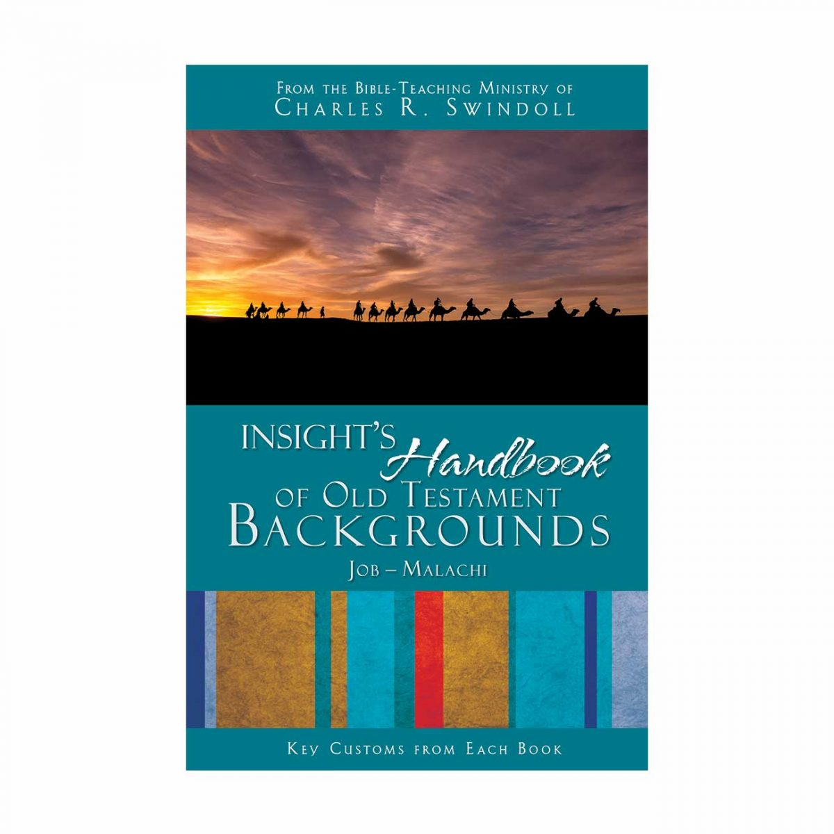INSIGHT'S HANDBOOK OF OLD TESTAMENT BACKGROUND: Key Customs from Each Book, Job-Malachi