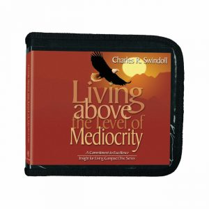 LIVING ABOVE THE LEVEL OF MEDIOCRITY: A Commitment to Excellence, CD Series