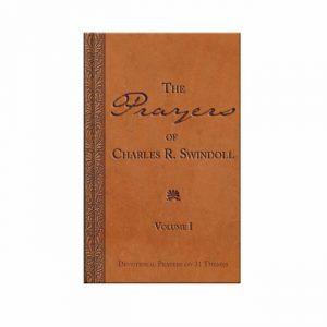 THE PRAYERS OF CHARLES R. SWINDOLL, VOLUME 1: Devotional Prayers on 31 Themes, hardback book