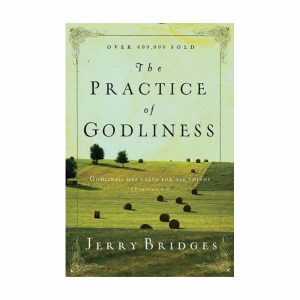 THE PRACTICE OF GODLINESS by Jerry Bridges, paperback book