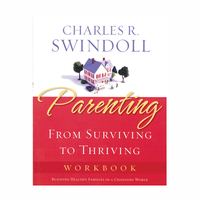 PARENTING: From Surviving to Thriving, Bible Companion