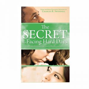 THE SECRET TO FACING HARD DAYS: Insight on Discouragement, Guilt, and Anxiety, paperback book