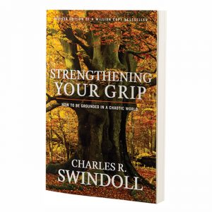 STRENGTHENING YOUR GRIP: How to Be Grounded in a Chaotic World, paperback book