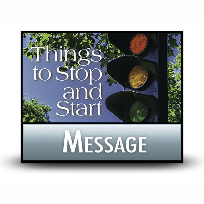 Message: Things to Stop and Start