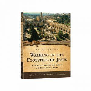 WALKING IN THE FOOTSTEPS OF JESUS by Wayne Stiles