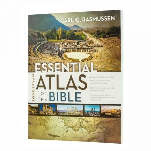ZONDERVAN ESSENTIAL ATLAS OF THE BIBLE by Carl G. Rasmussen, paperback book