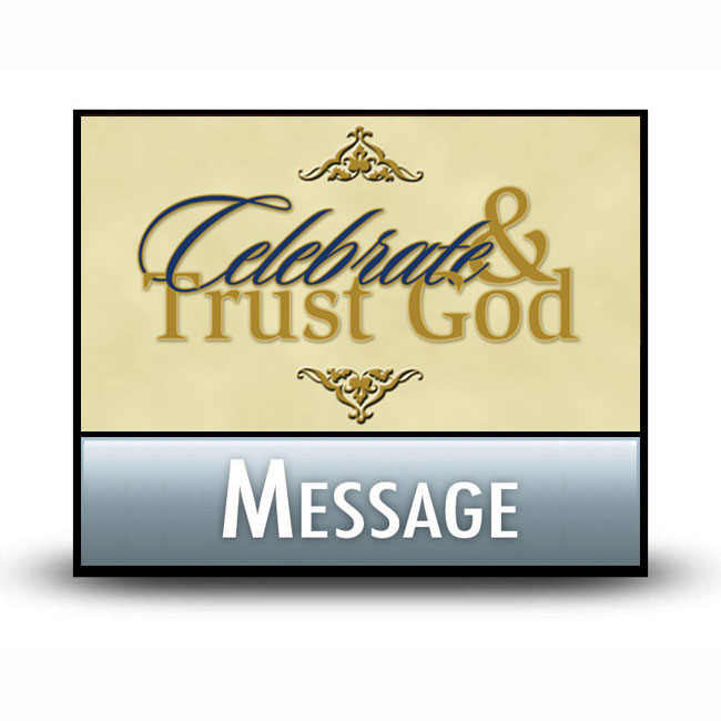 Celebrate and Trust God message