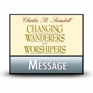 Changing Wanderers into Worshipers message