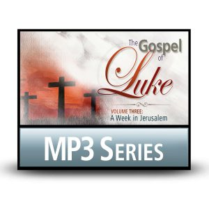 The Gospel of Luke, Volume 3