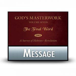 God's Masterwork Volume 7 message