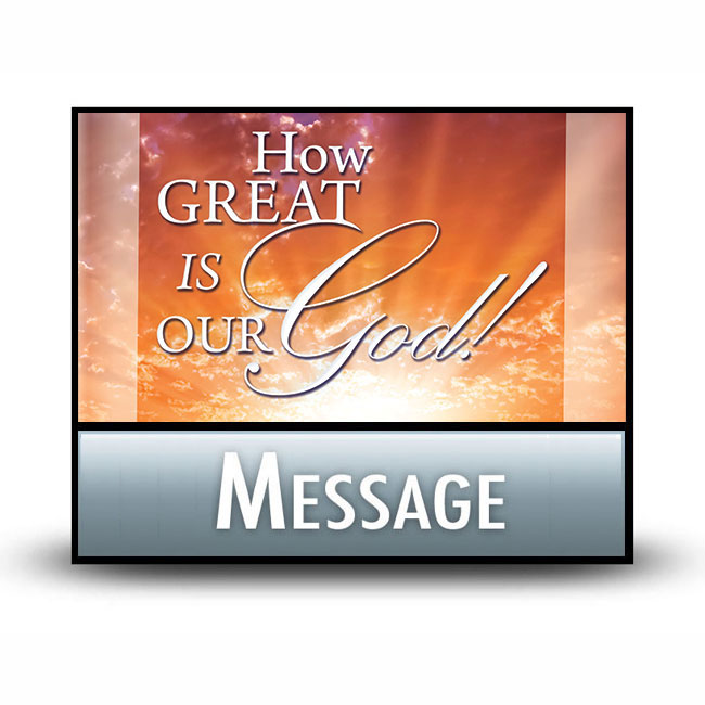How Great is Our God! message