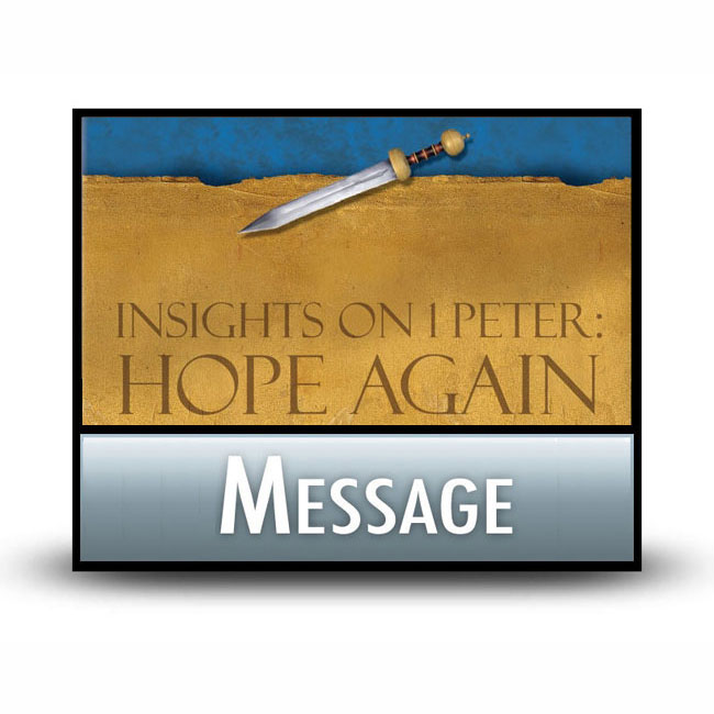 Insights on 1 Peter: Hope Again message
