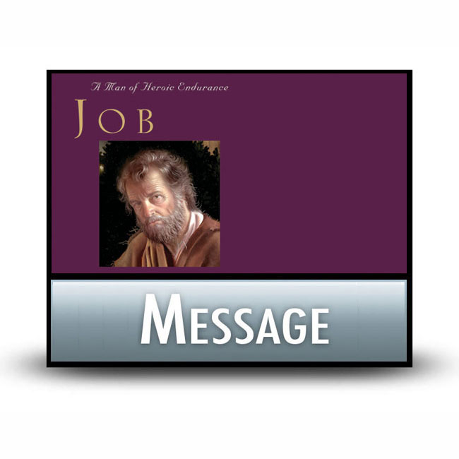 Job: A Man of Heroic Endurance message