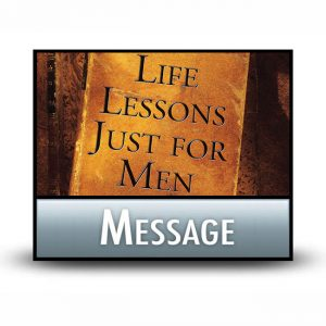 Life Lessons Just for Men message