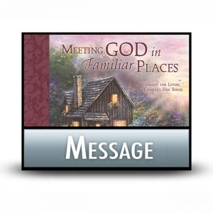 Meeting God in Familiar Places message