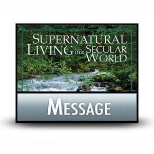 Supernatural Living in a Secular World message