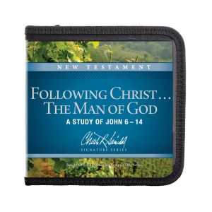 Following Christ . . . The Man of God: A Study of John 6–14