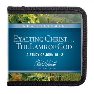 Exalting Christ . . . The Lamb of God: A Study of John 15–21