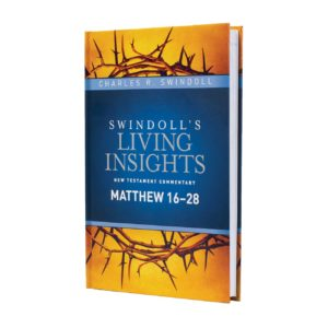 Swindoll's Living Insights Matthew 16-28
