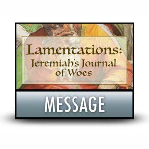 Lamentations Message
