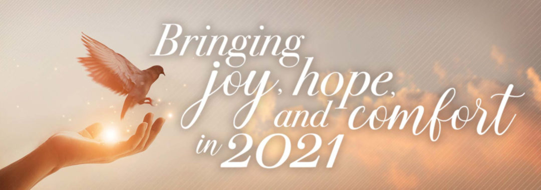 Bringing joy, hope, and comfort in 2021