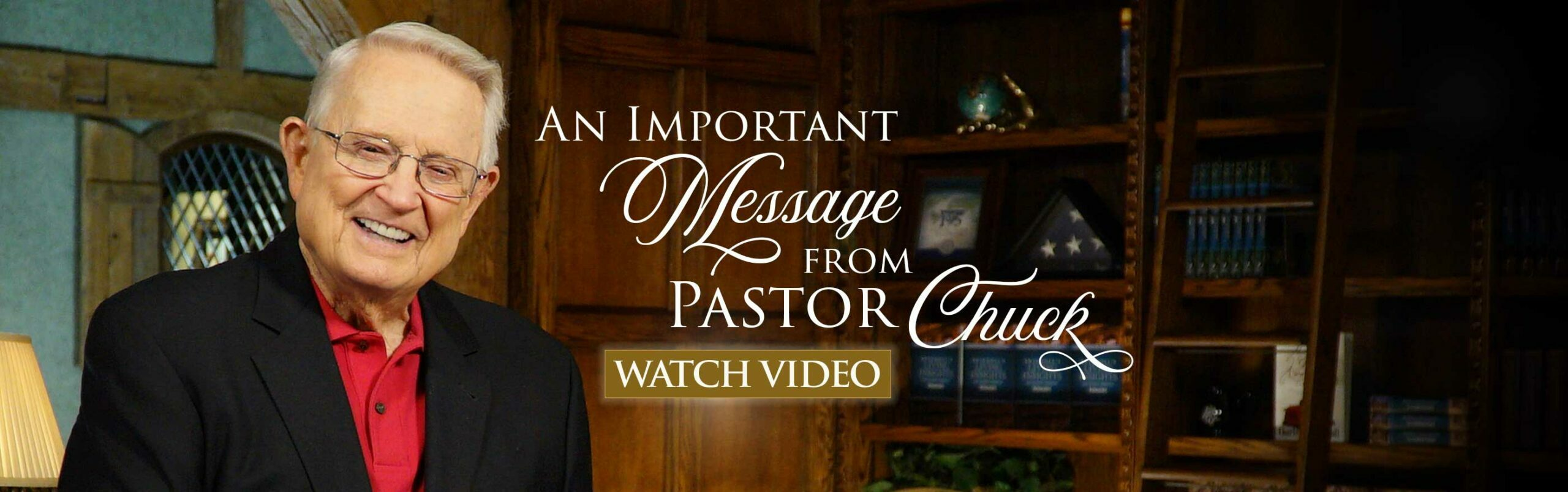An Important Message from Pastor Chuck --- Watch Video
