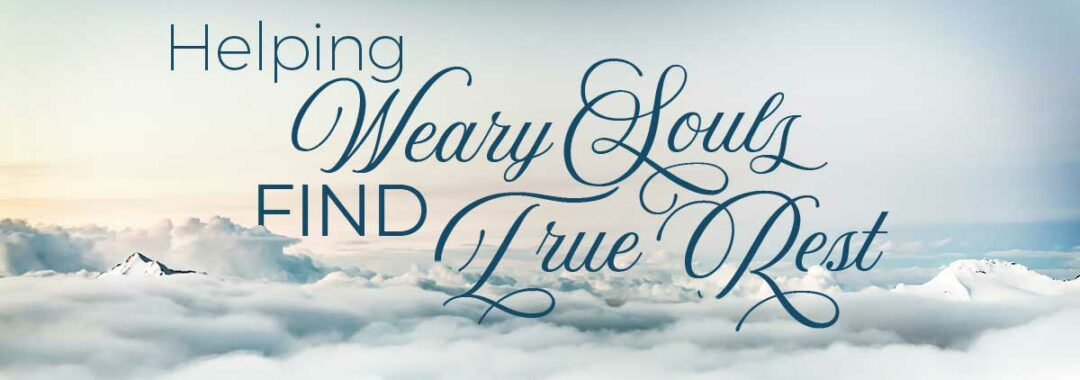 Helping Weary Souls Finsd True Rest image