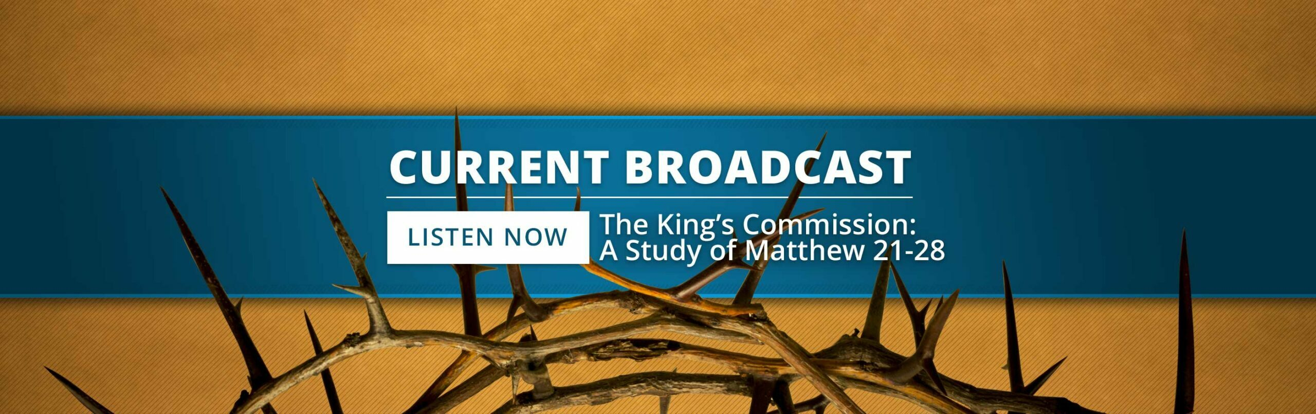 Current Broadcast: The King's Commission—A Study of Matthew 21-28