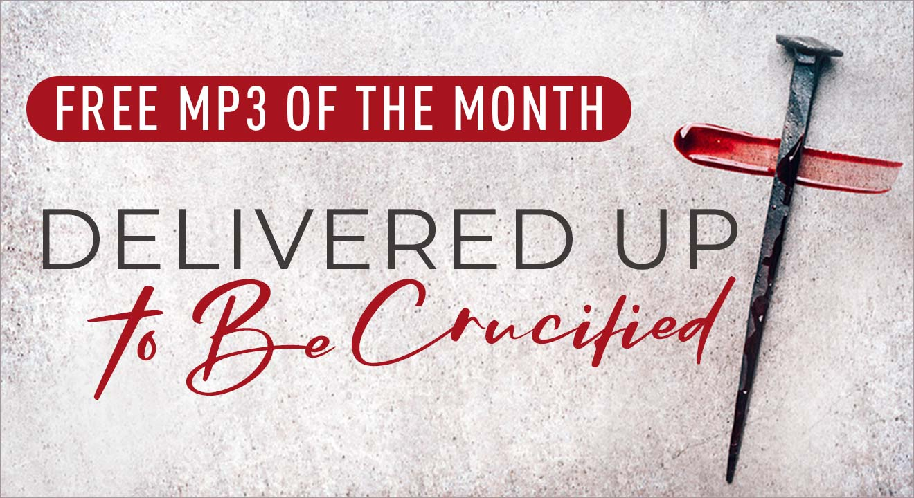 Free MP3: Delivered Up to Be Crucified